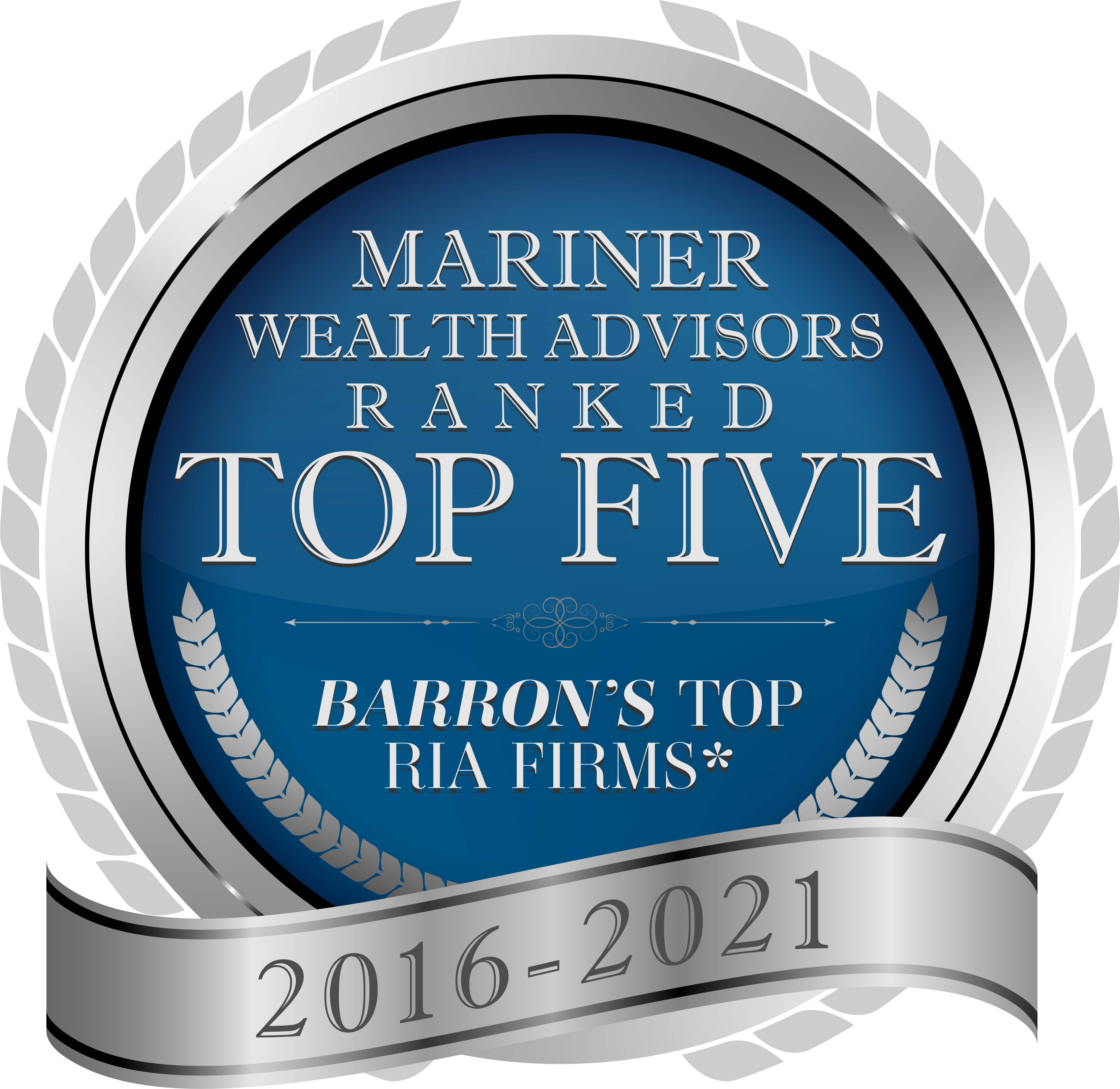 Barron's has ranked our firm as a top five RIA for the last four years